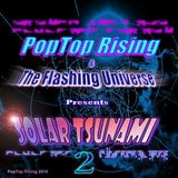 PopTop Rising & The Flashing Universe - Solar Tsunami 2 (Galactic Precipitation)