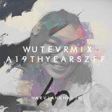 WUTEVRMIX CHAPTER 01 : A19THYEARSZFF