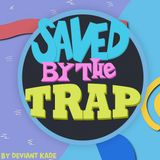 Saved by the Trap