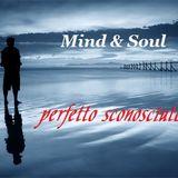 """Mind & Soul """" Perfetto sconosciuto """""""