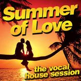 Summer of Love - The Vocal House Session