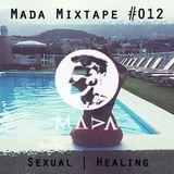 MADA Mixtape #012 (Sexual Healing)