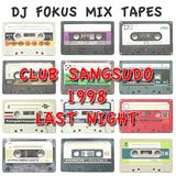 Club Sangsudo Dj Fokus Last Set Vinyl Mix - Oct 10 1998