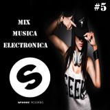 Mix Musica Electronica (House, Trance, Deep House, Electro, Progressive EDM) #5 [Spinnin' Records]