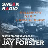 Hellsinki-V + Sneak + Jay Forster @ XOYO