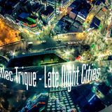 Ales Trique - Late Night Cities