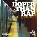 Radio Edit 115 - Doper Than Rap