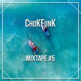 ChoKFunK Mixtape #5