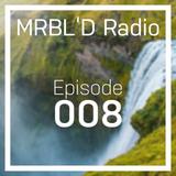 MRBL'D Radio Episode 008