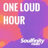 Louderest presents One Loud Hour on Soulfinity Radio 2017 10 03