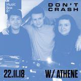 Don't Crash w/ Athene - Thursday 22nd November 2018
