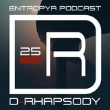 D-Rhapsody - Entropya Podcast #25