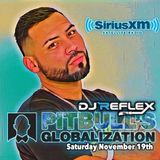 SIRIUSXM ( PITBULL'S GLOBALIZATION DJ REFLEX LIVE ) NOVEMBER MIX