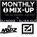 MONTHLY MIXUP - AUG 2015 DJ NODZ + DJ EA KUT