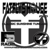 FatFlys House Podcast #120.  CLASSIC SUNSHINE TUNEAGE