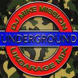 Mike Mission Underground UK Garage Mix