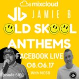 Jamie B's Live Old Skool Anthems On Facebook Live 08.06.17