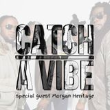 Catch A Vibe Special with Morgan Heritage