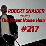 Robert Snajder - The Finest House Hour #217 - 2018