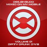 DeeJayBudd - Mixed On My Mobile Vol.1 (Dirty Drunk D'n'B)