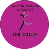 No Pain No Gain - YesCoach Session