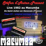 Live 1982 At The MACUMBA - Discotheque St JULIEN FRANCE