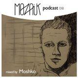 Mozaik Podcast 018 mixed by Moshko