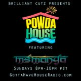 PowdaHouse Sessions Ft. MsManya on GottaHaveHouseradio.com 1-6-13
