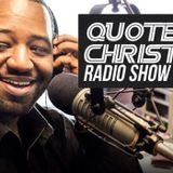 Quote Christ Radio Show E195