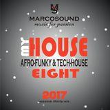 """MY HOUSE "" - AFROFUNKY&TECHHOUSE  - vol. eight -  - live set 02 november 2017"