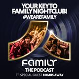 Family Nightclub - The Podcast EP.3