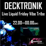 Decktronik Live Vibe Tribe Sessions on LiquidLounge Radio
