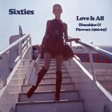 Sixties - Love is All (1966-68)