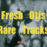 Fresh Otis Rare Tracks (fRESHoTIStRACKSoNLY)