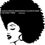 RAREGROOVE SELECTION FROM THE EARLY 1980s PT02