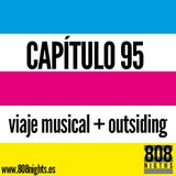 Capítulo 95, 808 Nights!!! Viaje Musical + Outsiding