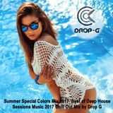Summer Special Colors Mix 2017 ♦ Best of Deep House Sessions Music 2017 Chill Out Mix ♦ by Drop G