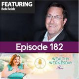 Bob Reish Talks About Mindset Change, Success in Sales, and Many More