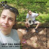 July 2017 - Last Call Radio on Transit.FM w/ Aly Jump + James Cook