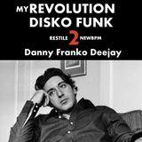 my REVOLUTION DISKO FUNKY 2 RESTILE NEWBPM mix by Danny Franko deejay