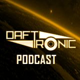 DAFT TRONIC PODCAST (#EP 11)
