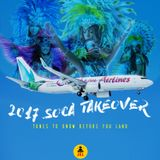 DJ JEL- 2017 SOCA TAKE OVER (TUNES TO KNOW BEFORE YOU LAND)
