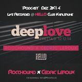 "Rocchound b2b Cedrix Leroux - DeepLove - Live @ Hello Club Karlsruhe ""12.12.2014 Podcast"" #Hashtek"