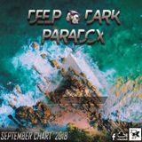 DEEP & DARK PARADOX MONTHLY CHART - SEPTEMBER 2018 - DJ X DEEP