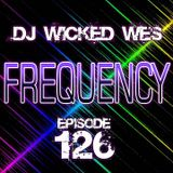 Dj Wicked Wes - Frequency 126