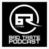 Bad Taste Podcast 014 - L33