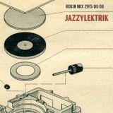 """Rokin Mix """"Jazzylektrik"""" 2015/06/08"""