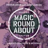 Heidi Lawden w/guests Chloe and Moderna – Magic Roundabout (05.25.16)