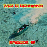 Wez G Sessions Episode 15