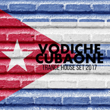 Vodiche - CubaOne (Trance House Set 2017)